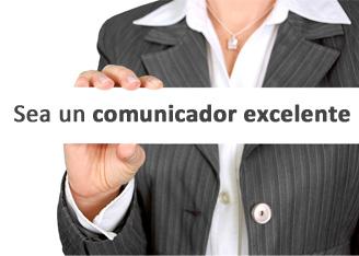 Sea un comunicador excelente