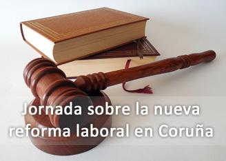 Jornada sobre la nueva reforma laboral en A Coruña